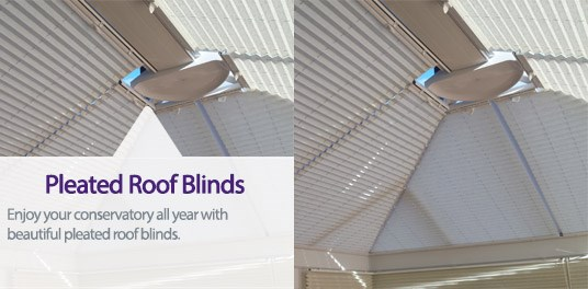 Make the most of your conservatory with beautiful pleated roof blinds.