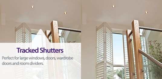 Tracked Shutters are versatile in use and perfect for large windows, wardrobe doors and room divider