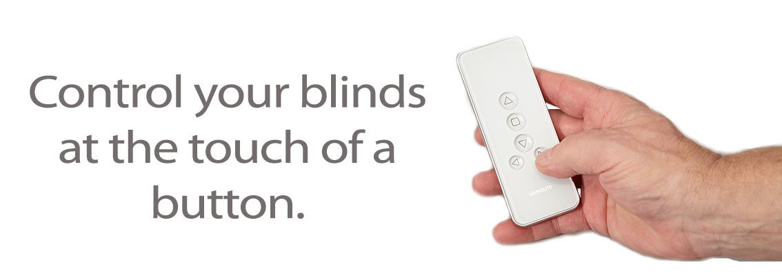 Control your blinds at the touch of a button.
