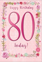 """Age 80 Female Birthday Card - Pink Floral with Foiled Writing 7.75"""" x 5.25"""""""