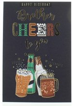 """Brother Birthday Card - Brother Cheers, Beer & Gold Foil  7.75"""" x 5.25"""""""