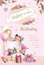 """Sister-in-Law Birthday Card - Flowers Cake & Balloons with Foil & Glitter 9x6"""""""