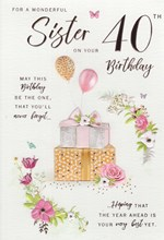 "ICG Sister 40th Birthday Card - Gifts, Balloons & Rose Gold Foiled Writing 9""x6"""