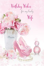 """Wife Birthday Card - Pink Roses, High Heels, Necklace & Perfume Bottle 9"""" x 6"""""""