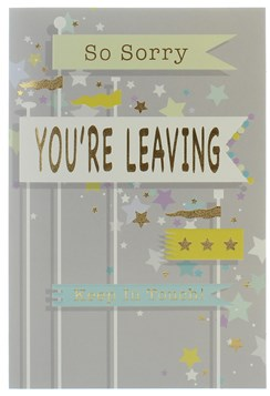 """Sorry You're Leaving Greetings Card - Sorry Your Leaving Stars & Foil 7.75x5.25"""""""