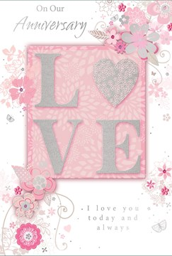 "Our Anniversary Greetings Card - Silver Love, Heart & Pink Flowers 7.75"" x 5.25"""