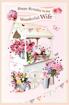 """Wife Birthday Card - Traditional Flower Cart With Pink Foil  9"""" x 6"""""""