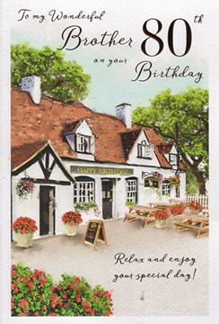 """ICG Brother 80th Birthday Card - Country Pub and Garden Foil Writing 9"""" x 6"""""""
