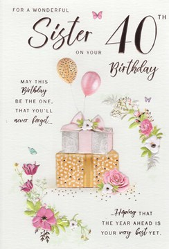 """ICG Sister 40th Birthday Card - Gifts, Balloons & Rose Gold Foiled Writing 9""""x6"""""""