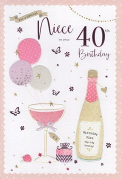 """ICG Niece 40th Birthday Card - Pink Champagne, Balloons, Gift & Flowers 9"""" x 6"""""""