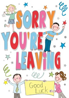"Sorry You're Leaving Greetings Card - Bright Text, People & Stars 9.75"" x 6.75"""