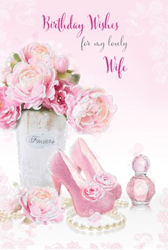 "Wife Birthday Card - Pink Roses, High Heels, Necklace & Perfume Bottle 9"" x 6"""