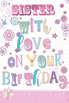 """Sister Birthday Card - Pastel Patterned Fabric Text & Big Pink Flowers 9"""" x 6"""""""