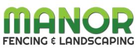 Manor Fencing & Landscaping