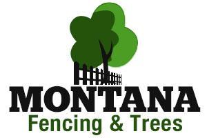 Montana Fencing & Trees