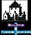 Building & Flooring Solutions