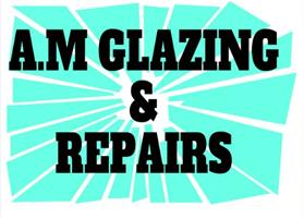 A.M Glazing and Repairs