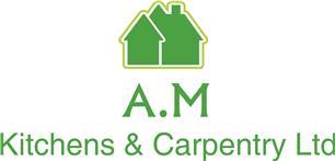 A.M Kitchens & Carpentry Ltd