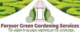 Forever Green Gardening Services