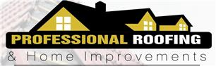Professional Roofing And Home Improvements