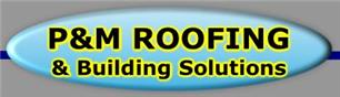P&M Roofing and Building Solutions