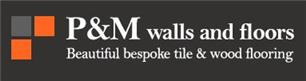 P & M Walls And Floors