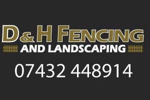 D&H Fencing & Landscaping
