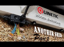 Another SHED REWIRE - Quinetic WIRELESS SWITCHING - Part 2