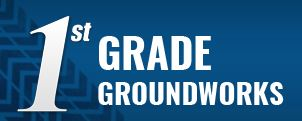 1st Grade Groundworks
