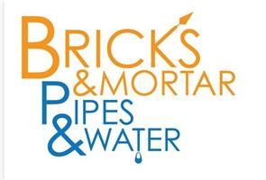 Bricks & Mortar, Pipes & Water