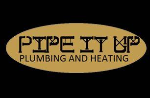 Pipe It Up Plumbing and Heating