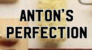 Anton's Perfection
