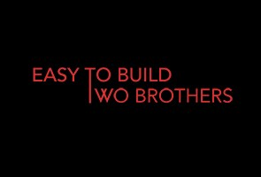 Easy To Build Two Brothers