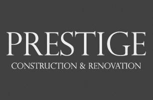 Prestige Construction and Renovation
