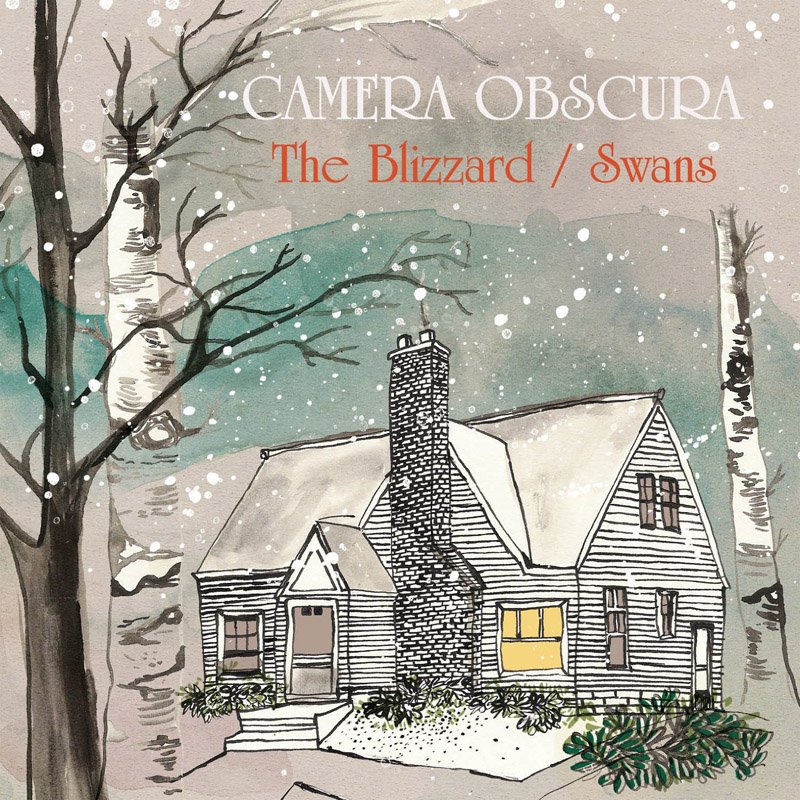 Camera Obscura The Blizzard / Swans