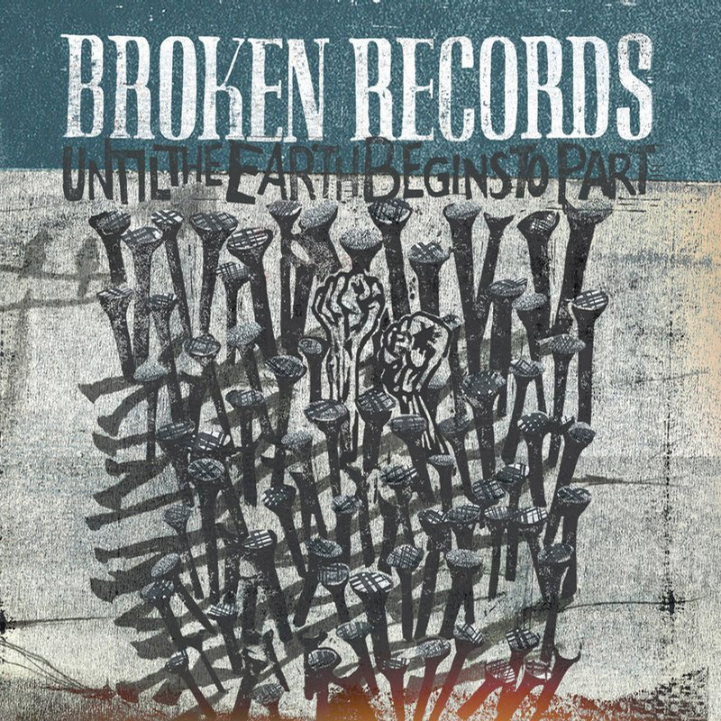 Broken Records Until The Earth Begins To Part