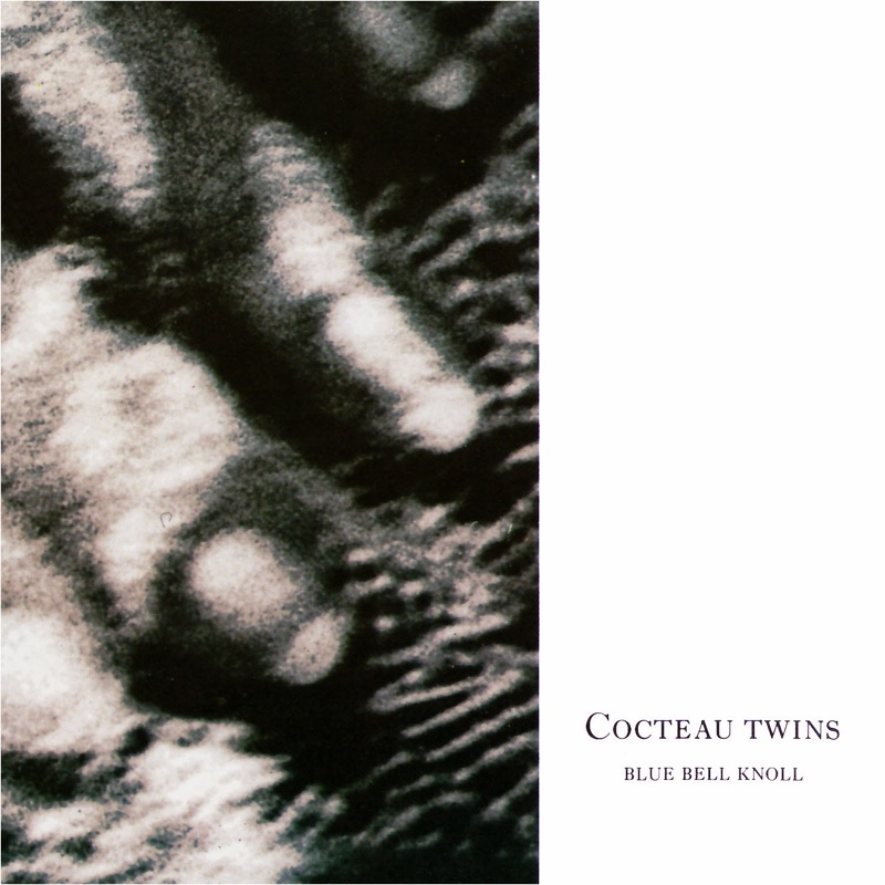 Cocteau Twins Blue Bell Knoll