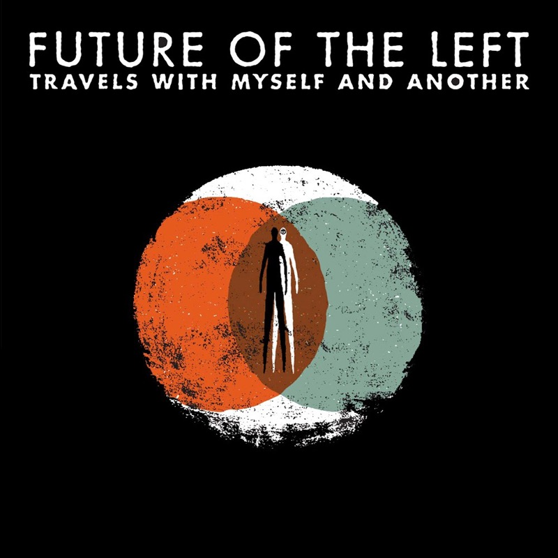 Future Of The Left Travels With Myself And Another