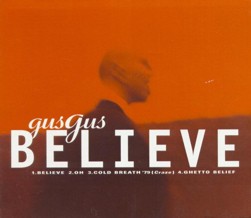 Gus Gus Believe