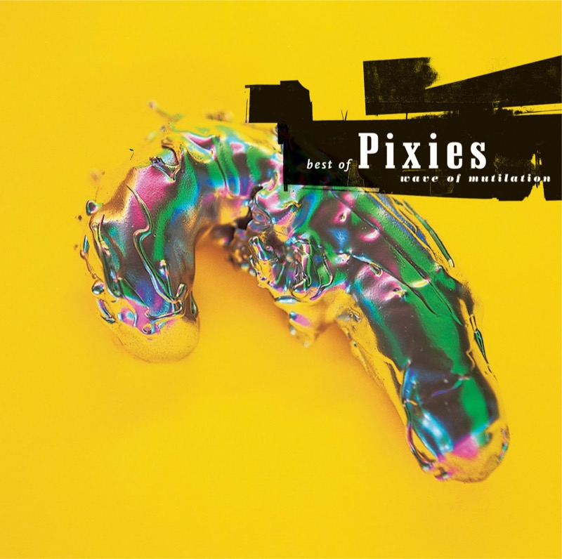 Pixies Wave Of Mutilation: Best Of Pixies