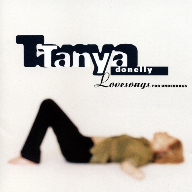 Tanya Donelly Lovesongs For Underdogs