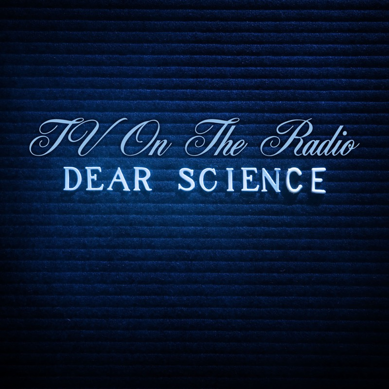 TV On The Radio Dear Science,