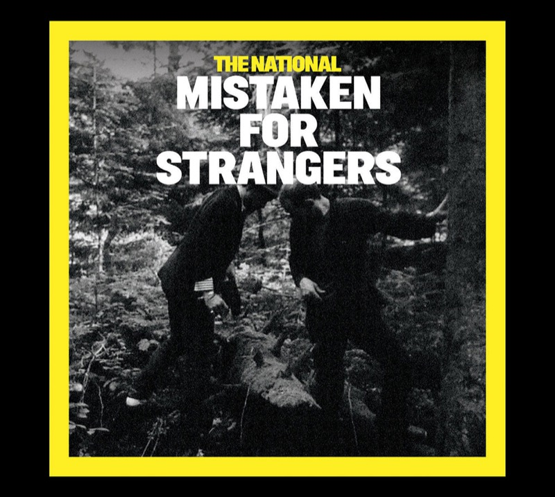 The National Mistaken For Strangers