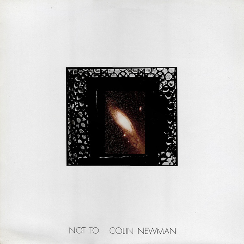 Colin Newman Not To