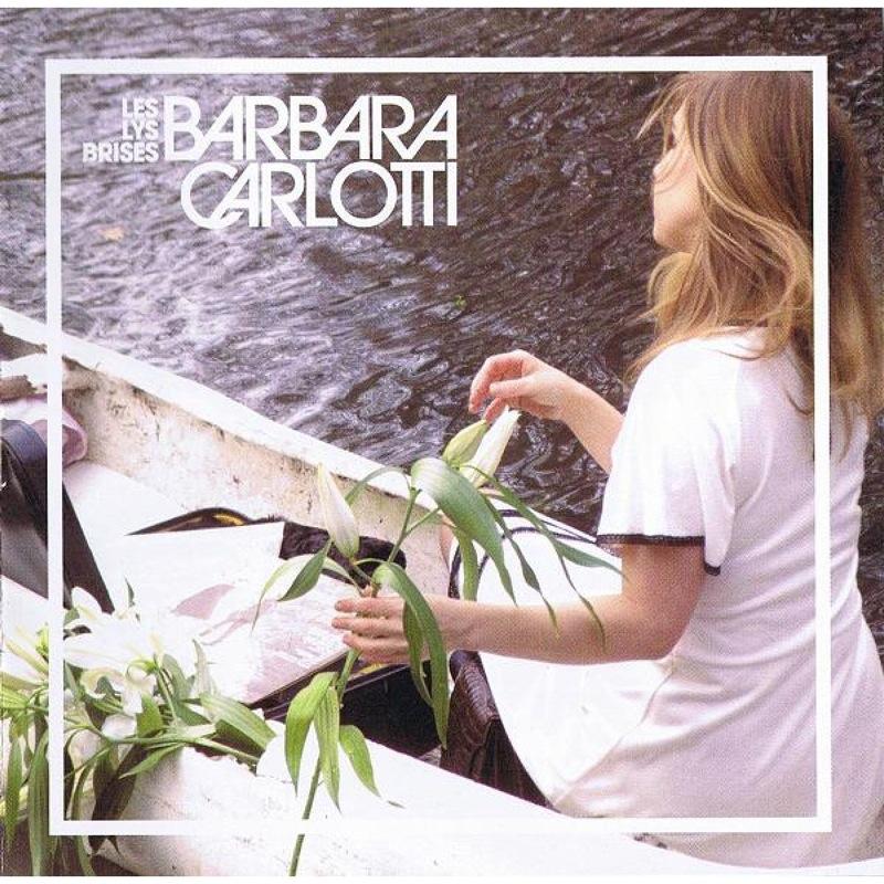 Barbara Carlotti Les Lys Brisés