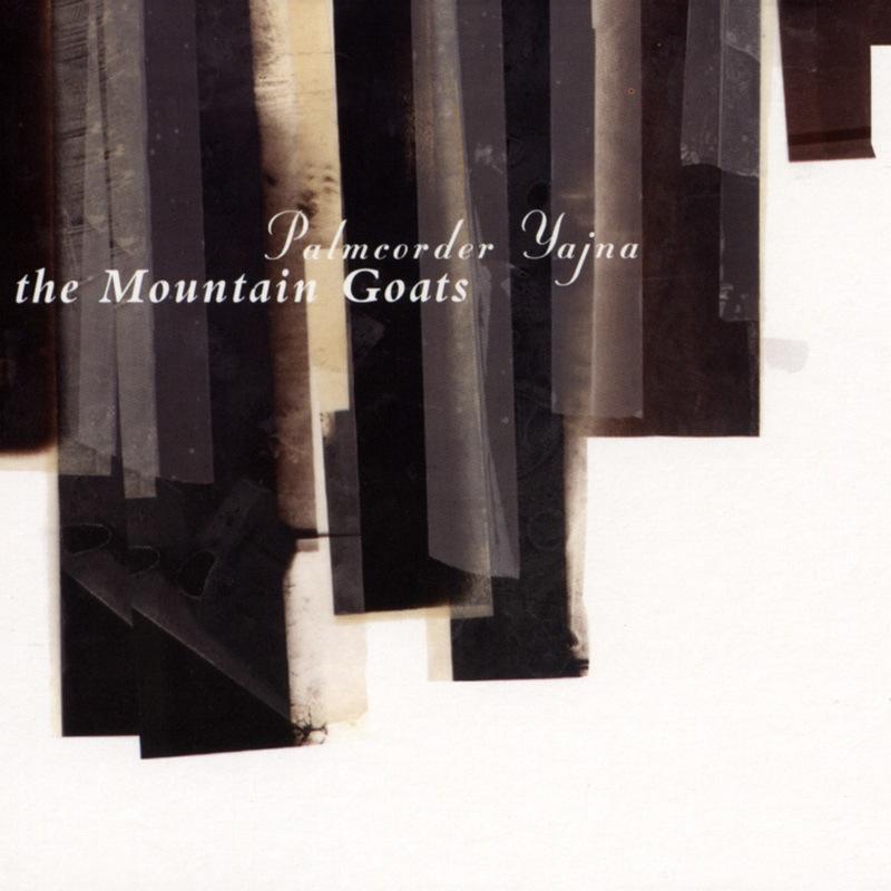 The Mountain Goats - Palmcorder Yajna
