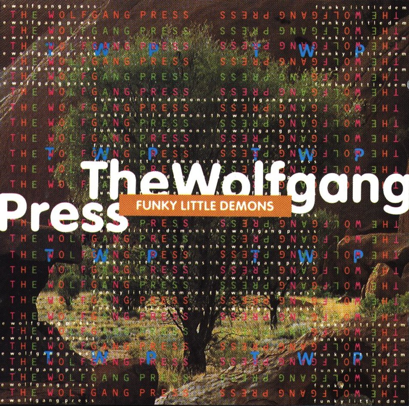 The Wolfgang Press Funky Little Demons