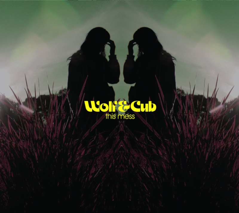 Wolf & Cub - This Mess