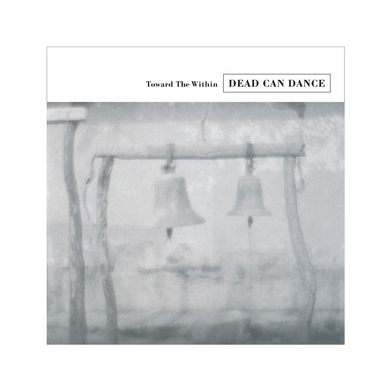 Dead Can Dance Toward The Within (2016 2LP Pressing)