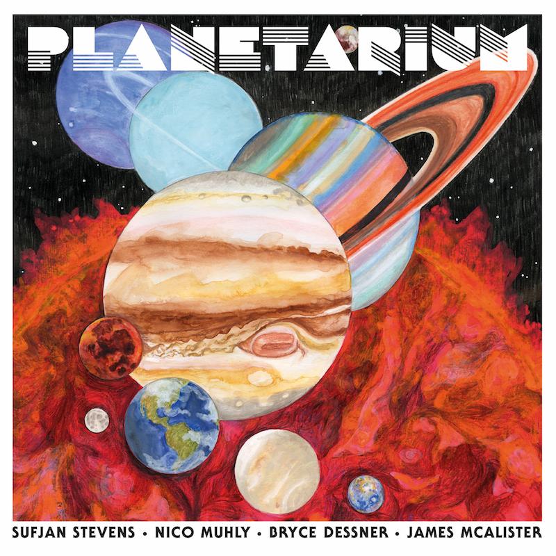 Sufjan Stevens, Bryce Dessner, Nico Muhly, James McAlister Planetarium
